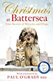 Christmas at Battersea: True Stories of Miracles and Hope (Battersea Dogs & Cats Home)