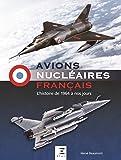 Avions nucléaires français : L'histoire de 1964 à nos jours