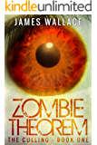 Zombie Theorem a Conspiracy Military Survival book : The Culling Book One