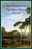 The More Beautiful World Our Hearts Know Is Possible (Sacred Activism Book 2)