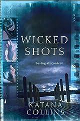 Wicked Shots (Wicked Exposure)