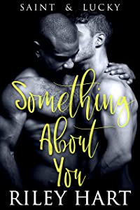 Something About You (Saint and Lucky Book 1)