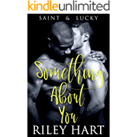 Something About You (Saint and Lucky Book 1) (English Edition)