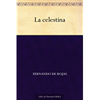 La celestina (Spanish Edition)