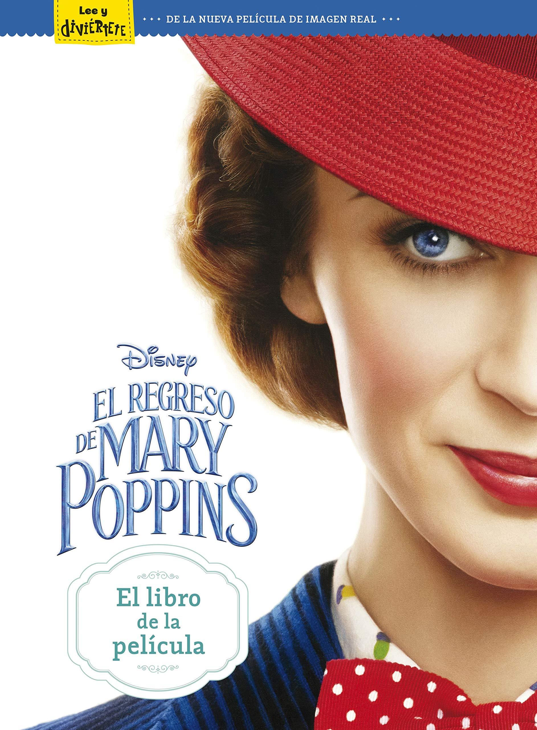 El regreso de Mary Poppins. El libro de la película Disney ...