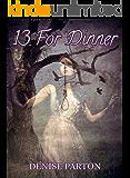 THIRTEEN FOR DINNER