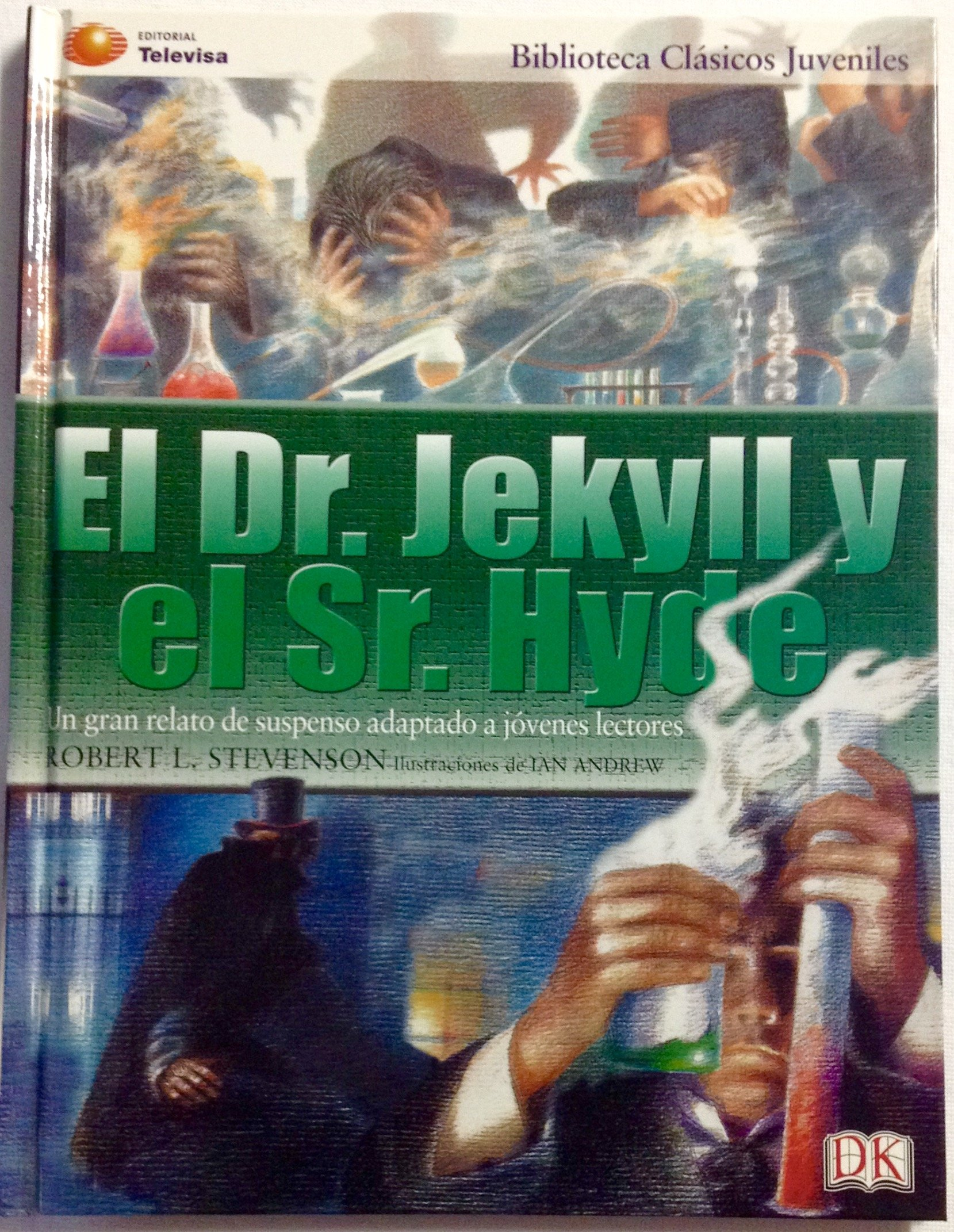El extrano caso del Dr. Jekyll y el Sr. Hyde/ The Strange Case of Dr. Jekeyll and Mr. Hyde (Clasicos Juveniles/ Juvenile Classics) (Spanish Edition): ...