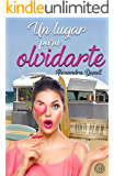 Un lugar para olvidarte (Spanish Edition)