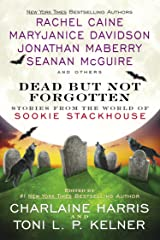 Dead But Not Forgotten: Stories from the World of Sookie Stackhouse Kindle Edition
