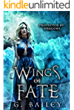Wings of Fate: A Reverse Harem Paranormal Romance. (Protected by Dragons Book 4)
