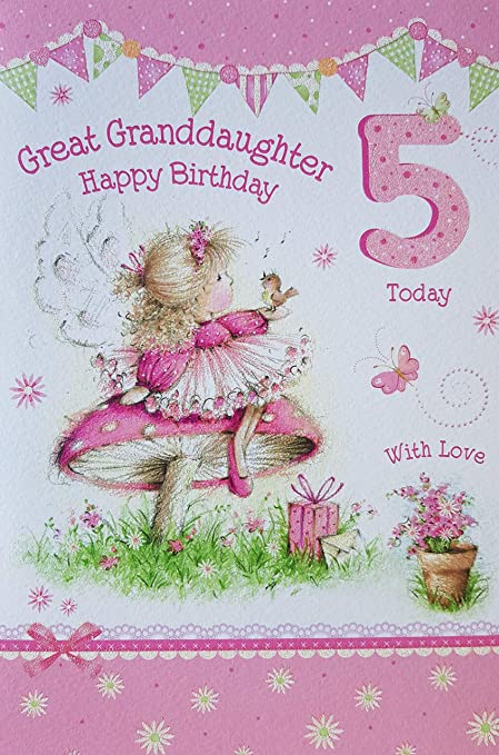 Great Granddaughter 5th 5 Today Happy Birthday Card With A Lovely Verse Amazoncouk Kitchen Home