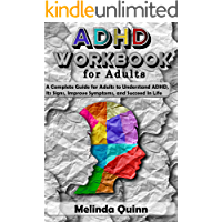 ADHD Workbook for Adults: A Complete Guide for Adults to Understand ADHD, Its Signs, Improve Symptoms, and Succeed In…
