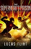 The Superhero's Prison (The Superhero's Son Book 8)