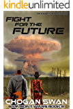 Fight for the Future: Symbiont Wars Book III (Symbiont Wars Universe 3)