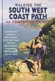 Walking the South West Coast Path: A Companion Guide
