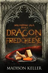 Dragon Fried Cheese (Dragonsbane Saga Book 3) Kindle Edition
