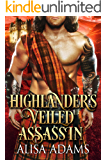 Highlander's Veiled Assassin: A Scottish Medieval Historical Romance