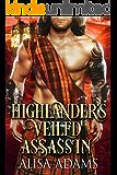 Highlander's Veiled Assassin: A Scottish Medieval Historical Romance