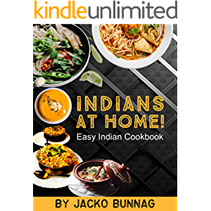 INDIANS AT HOME : Easy Indian Cookbook