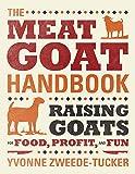 The Meat Goat Handbook: Raising Goats for