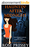 Hauntin' After Midnight: A Ghost Hunter Cozy Mystery (A Ghostly Haunted Tour Guide Cozy Mystery Book 6) (English Edition)