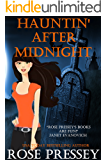 Hauntin' After Midnight: A Ghost Hunter Cozy Mystery (A Ghostly Haunted Tour Guide Cozy Mystery Book 6)