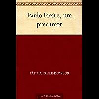 Paulo Freire um precursor