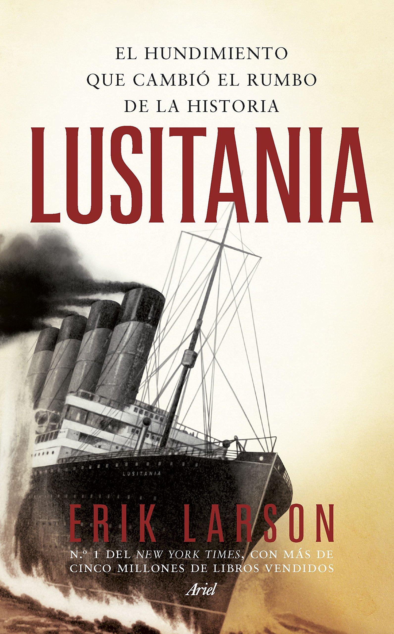 Lusitania: El hundimiento que cambió el rumbo de la historia Ariel: Amazon.es: Larson, Erik, Morés, María: Libros