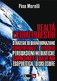 Realtà Extraterrestri: Strategie di disinformazione, Conspirituality, Ufosofia, Persuasioni Mediatiche, Contatti alieni, Esopolitica, Disclosure