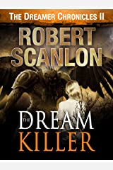 The Dream Killer: A Sci-Fi Parallel Universe Adventure (The Dreamer Chronicles Book 2) Kindle Edition