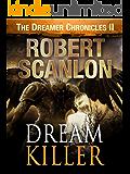 The Dream Killer: A Sci-Fi Parallel Universe Adventure (The Dreamer Chronicles Book 2)