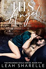 His Angel: The Wounded Souls Series Kindle Edition