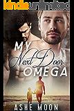 My Next Door Omega: An M/M Omegaverse Mpreg Romance (Leipold Brothers Book 1)