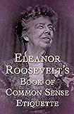 Eleanor Roosevelt's Book of Common Sense Etiquette