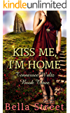 Kiss Me, I'm Home (Tennessee Waltz Book 3)