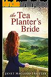 The Tea Planter's Bride (The India Tea Series Book 2)