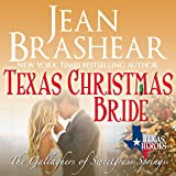 Texas Christmas Bride: The Gallaghers of Sweetgrass Springs Book 6: Texas Heroes, Book 12
