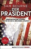 XXL-Leseprobe: Der Präsident: Thriller (German Edition)
