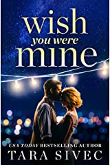 Wish You Were Mine: A heart-wrenching story about first loves and second chances Kindle Edition