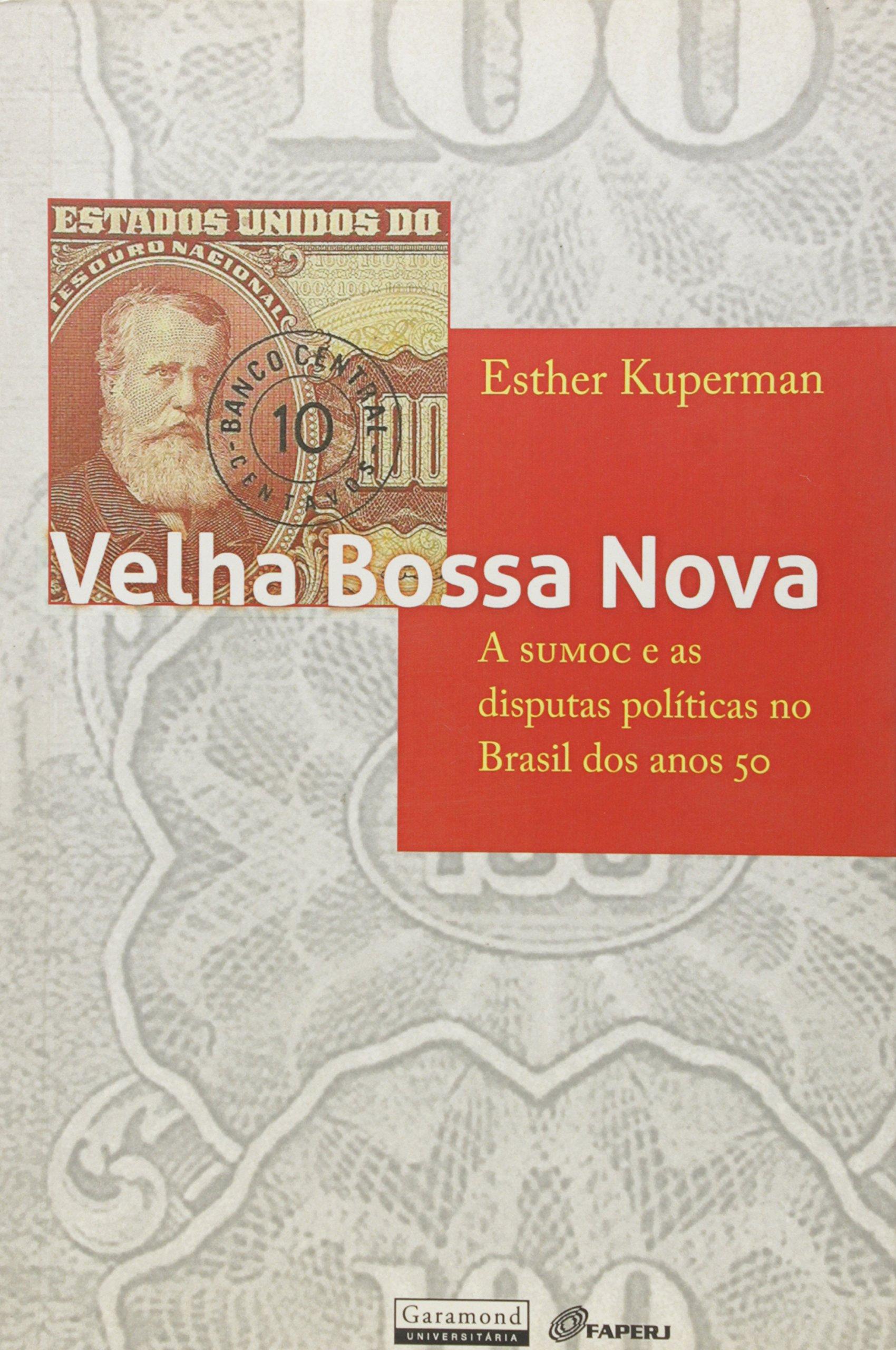 Velha Bossa Nova: A Sumoc e as Disputas Politicas no Brasil dos Anos 50 ebook