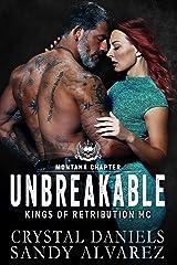 UNBREAKABLE (Kings of Retribution MC Book 5) Kindle Edition