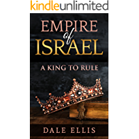 Empire of Israel: A King to Rule