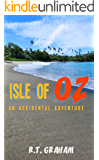 Isle of OZ: An Accidental Adventure