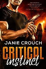 Critical Instinct (Instinct Series) (Survival Instinct Book 1) Kindle Edition