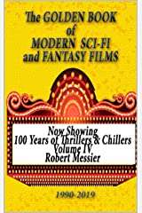 The GOLDEN BOOK of MODERN SCI-FI-& FANTASY FILMS (100 Years of Thrillers and Chillers 4) Kindle Edition