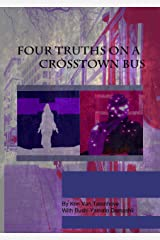 Four Truths on a Crosstown Bus Kindle Edition