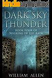 Dark Sky Thunder: Walking in the Rain 4