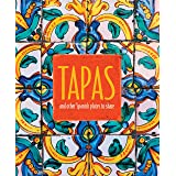 Tapas: and other Spanish plates to share