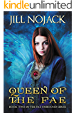 Queen of the Fae (Fae Unbound Teen Young Adult Fantasy Series Book 2)