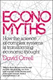 Economyths: How the Science of Complex Systems is Transforming Economic Thought
